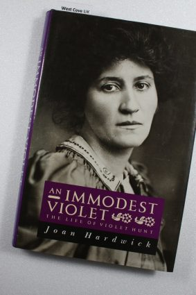 An Immodest Violet: The Life of Violet Hunt by Hardwick Joan ISBN: 9780233986395
