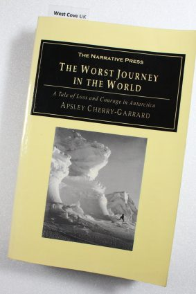 The Worst Journey in the World: A Tale of Loss and Courage in Antarctica by Cherry-Garrard Apsley ISBN: 9781589761209