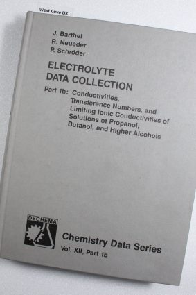 Electrolyte Data Collection: Conductivities Transference Numbers Limiting Lonic Conductivities Solutions Propanol Butanol alcohols