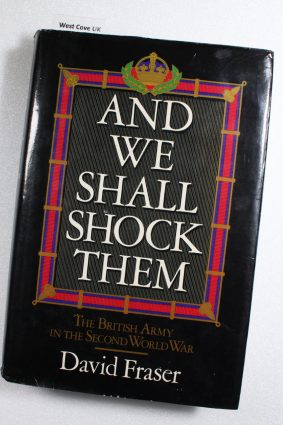 And We Shall Shock Them: The British Army in the Second World War ISBN: 9780340270851