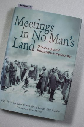Meetings in No Man's Land: Christmas 1914 and Fraternization in the Great War ISBN: 9781845295134