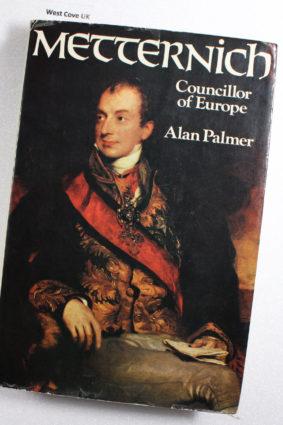 Metternich by Palmer Alan Warwick ISBN: 9780297994480