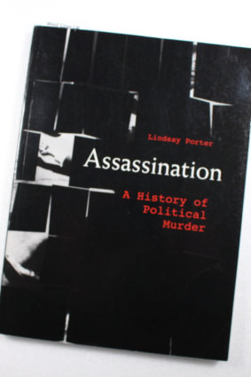 Assassination (An Illustrated History of Political Murder) by Lindsay Porter (2010-05-04) ISBN: 9781606710883