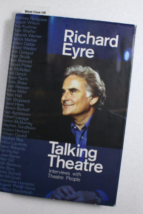 Talking Theatre: Interviews with Theatre People by Eyre Richard ISBN: 9781848420465