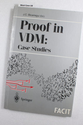 Proof in VDM: Case Studies by Bicarregui Juan C. ISBN: 9783540761860
