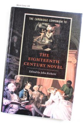 The Cambridge Companion to the Eighteenth-Century Novel by Richetti John ISBN: 9780521429450