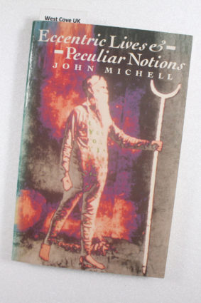 Eccentric Lives and Peculiar Notions by John Michell ISBN: 9780747403531