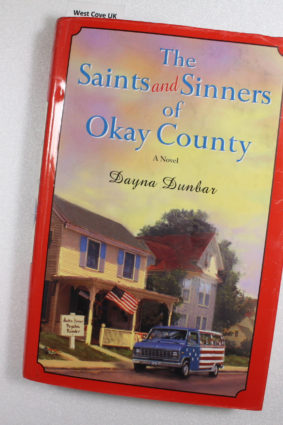The Saints and Sinners of Okay County by Dunbar Dayna ISBN: 9780345460394