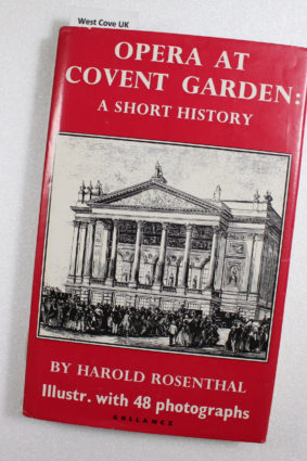 Opera At Covent Garden by Harold Rosenthal  ISBN: