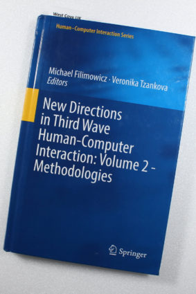 New Directions in Third Wave Human-Computer Interaction: Volume 2 – Methodologies by Michael Filimowicz  ISBN: 9783319733739
