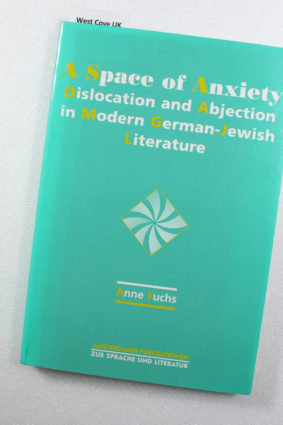 A Space of Anxiety.Dislocation and Abjection in Modern German-Jewish Literature by Anne. Fuchs ISBN: 9789042007970