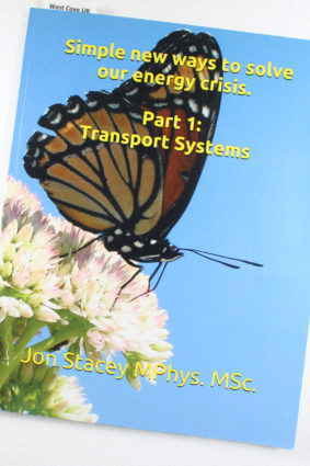 Simple new ways to solve our energy crisis. Part 1: Transport systems by Stacey Jon ISBN: 9781520186405