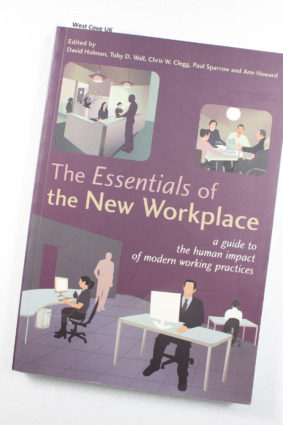 The Essentials of the New Workplace: A Guide to the Human Impact of Modern Working Practices ISBN: 9780470022153