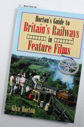 Horton's Guide to Britain's Railways in Feature Films (Railway Heritage) by Horton Glyn ISBN: 9781857942873