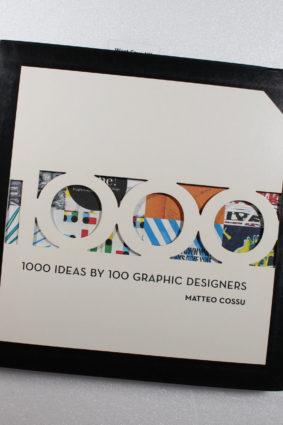 1000 Ideas by 100 Graphic Designers by Cossu Matteo ISBN: 9781592535743
