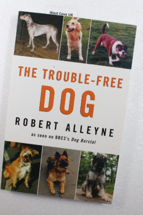 The Trouble-Free Dog by Alleyne Robert ISBN: 9780709085188