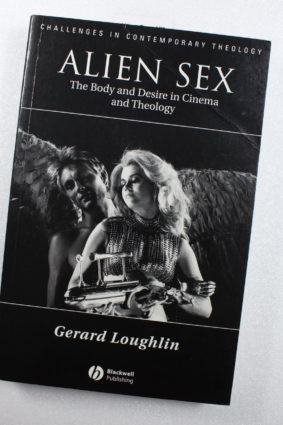 Alien Sex: The Body and Desire in Cinema and Theology by Loughlin Gerard ISBN: 9780631211808