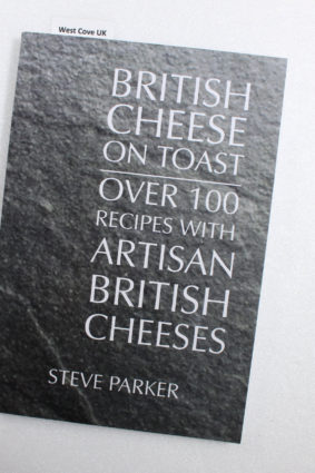 British Cheese on Toast: Over 100 Recipes with British Artisan Cheese by Parker Steve ISBN: 9781699800744