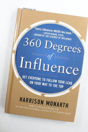 360 Degrees of Influence: Get Everyone to Follow Your Lead on Your Way to the Top by Monarth Harrison ISBN: 9780071773553