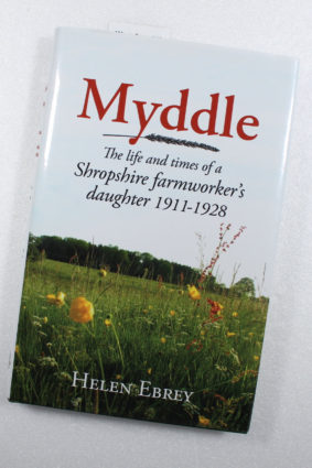 Myddle: The life and times of a Shropshire farmworker's daughter by Ebrey Helen ISBN: 9781910723289