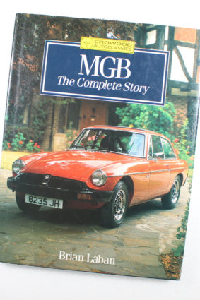 Mgb: The Complete Story (Crowood Autoclassics) by Laban Brian ISBN: 9781852233587