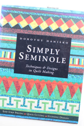 Simply Seminole : Techniques & Designs in Quilt Making by Hanisko Dorothy ISBN: 9780844226477