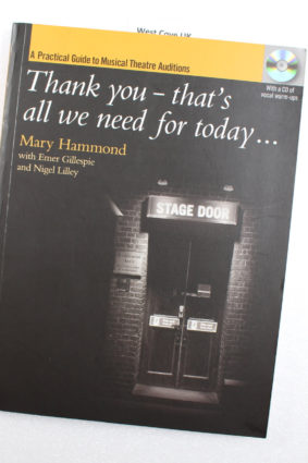 Thank youthat's all we need for today: A Practical Guide to Music Theatre Auditions by Mary Hammond ISBN: 9781843670308