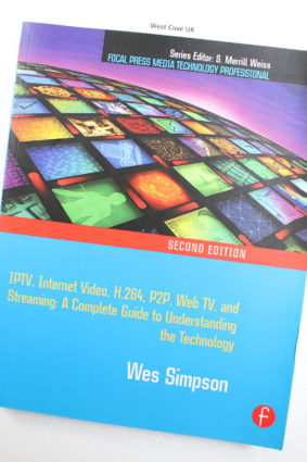 Video Over IP Second Edition: IPTV Internet Video H.264 P2P Web TV and Streaming by Simpson Wes ISBN: 9780240810843