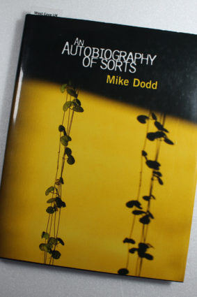 An Autobiography of Sorts: Mike Dodd by Dodd Mike ISBN: 9780954162757