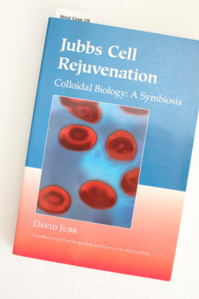Jubbs Cell Rejuvenation: Colloidal Biology: A Symbiosis ISBN: 9781556435553