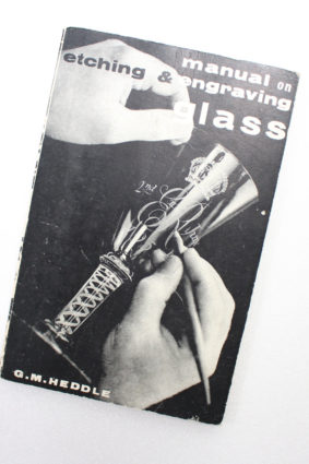A Manual of Etching and Engraving Glass by G M Heddle ISBN: