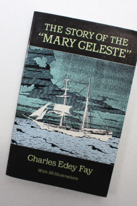 The Story of the Mary Celeste by Fay Charles Edey ISBN: 9780486257303