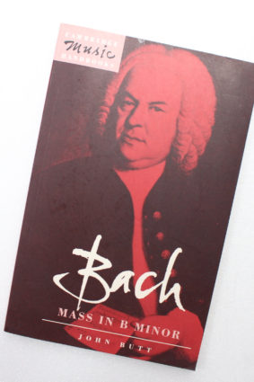 Bach: Mass in B Minor (Cambridge Music Handbooks) by Butt John ISBN: 9780521387163