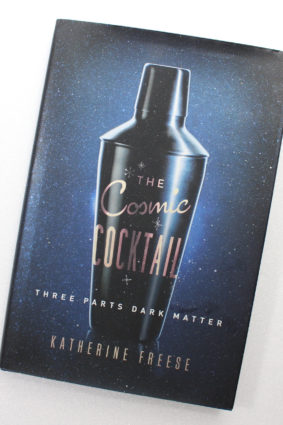The Cosmic Cocktail: Three Parts Dark Matter (Science Essentials 27) by Freese Katherine ISBN: 9780691153353