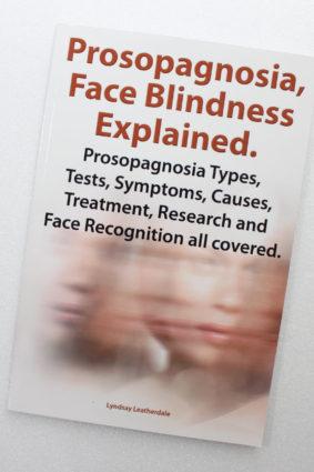 Prosopagnosia Face Blindness Explained by Leatherdale Lyndsay ISBN: 9781909151727