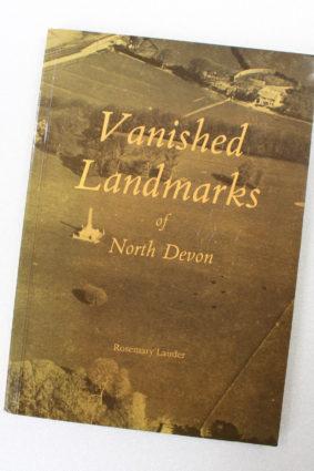 Vanished Landmarks of North Devon by Lauder Rosemary ISBN: 9780946290239