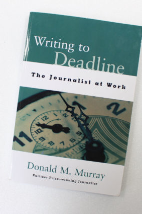 Writing to Deadline: The Journalist at Work by Murray Donald ISBN: 9780325002255