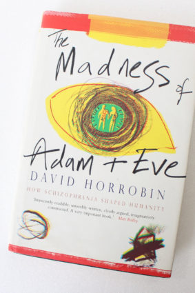The Madness of Adam and Eve: How Schizophrenia Shaped Humanity by Horrobin David F. ISBN: 9780593046494