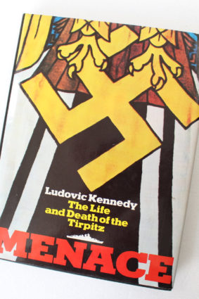 Menace: The life and death of the Tirpitz by Kennedy Ludovic Henry Coverley ISBN: 9780283984945