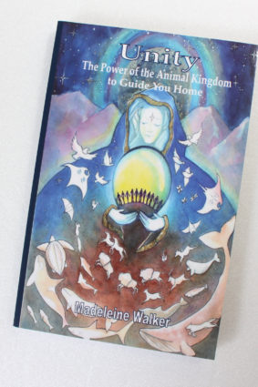 Unity: The Power of The Animal Kingdom to Guide You Home by Walker Madeleine ISBN: 9780993037634