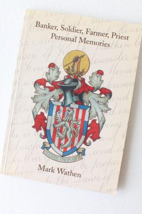 Banker Soldier Farmer Priest: Personal Memories by Mark Wathen ISBN: