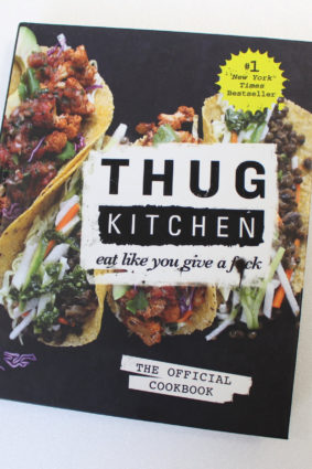 Thug Kitchen: Eat Like You Give a F*ck by Thug Thug Kitchen ISBN: 9781770894655