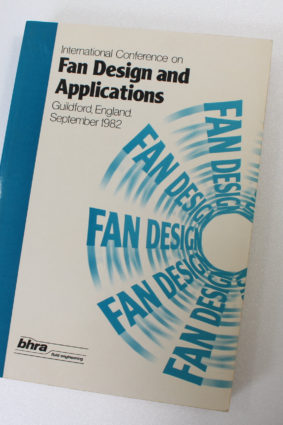 Papers Presented at the International Conference on Fan Design and Applications Guildford England September 1982 ISBN: 9780906085721