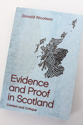 Evidence and Proof in Scotland: Context and Critique  by Donald Nicolson ISBN: 9781474412001