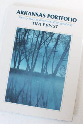 Arkansas Portfolio: Twenty Years of Wilderness Photography by Ernst Tim ISBN: 9781882906147
