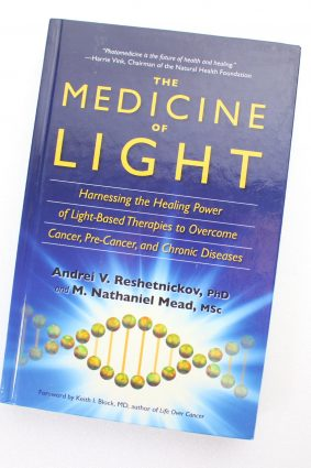 The Medicine of Light by Andrei V. Reshetnickov PhD and M. Nathaniel Mead MSc ISBN: 9789082333206