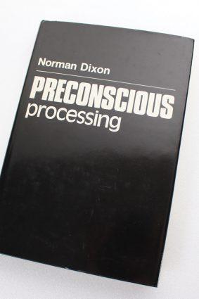 Preconscious Processing by Dixon Norman F. ISBN: 9780471279822