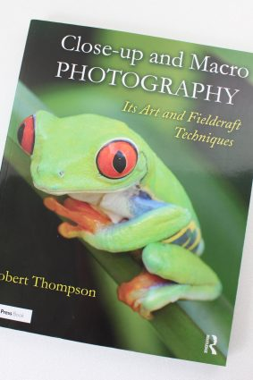 Close-up and Macro Photography: Its Art and Fieldcraft Techniques by Thompson Robert ISBN: 9781138658479