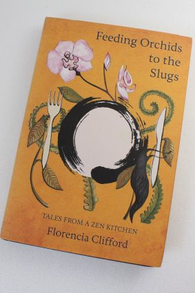 Tales From a Zen Kitchen: Tales From a Zen Kitchen by Florencia Clifford ISBN: 9781908363039