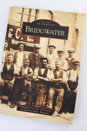 Bridgwater (Images of England) by Harbige ISBN: 9780752410494